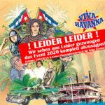 ABSAGE VIVA HAVANNA 2020 !  CONVID19 PANDEMIE BESTIMMUNGEN!